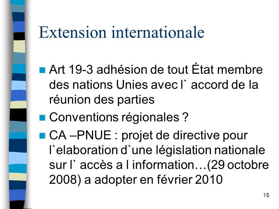 Extension internationale Art 19-3 adhésion de tout État membre des nations Unies avec l` accord de la réunion des parties Conventions régionales ? CA