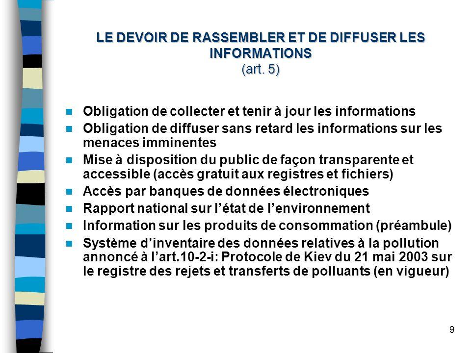 9 LE DEVOIR DE RASSEMBLER ET DE DIFFUSER LES INFORMATIONS (art. 5) Obligation de collecter et tenir à jour les informations Obligation de diffuser san