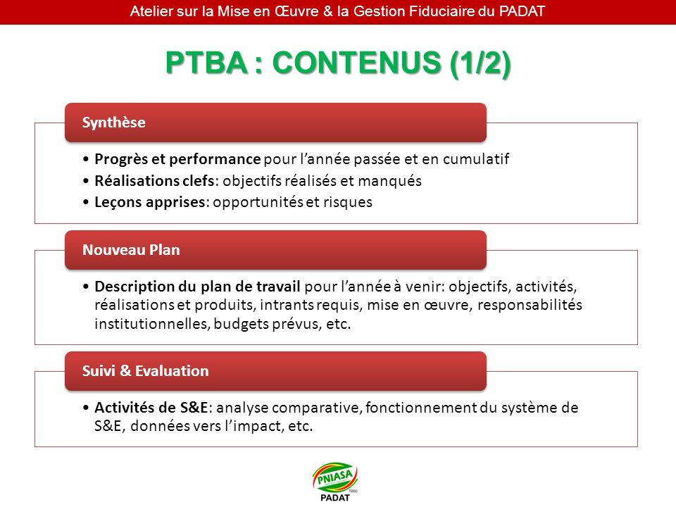 Atelier sur la Mise en Œuvre & la Gestion Fiduciaire du PADAT PTBA : CONTENUS (1/2) Progrès et performance pour lannée passée et en cumulatif Réalisat