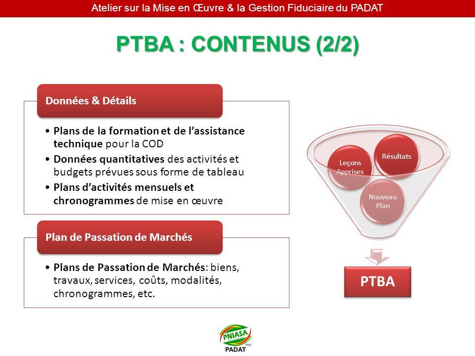 Atelier sur la Mise en Œuvre & la Gestion Fiduciaire du PADAT PTBA : CONTENUS (2/2) Plans de la formation et de lassistance technique pour la COD Donn