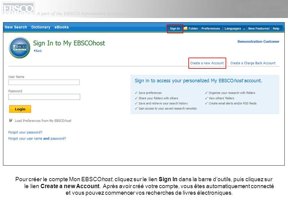 Pour créer le compte Mon EBSCOhost, cliquez sur le lien Sign In dans la barre doutils, puis cliquez sur le lien Create a new Account.