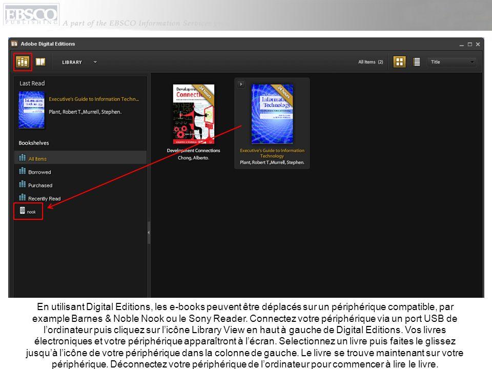 En utilisant Digital Editions, les e-books peuvent être déplacés sur un périphérique compatible, par example Barnes & Noble Nook ou le Sony Reader.