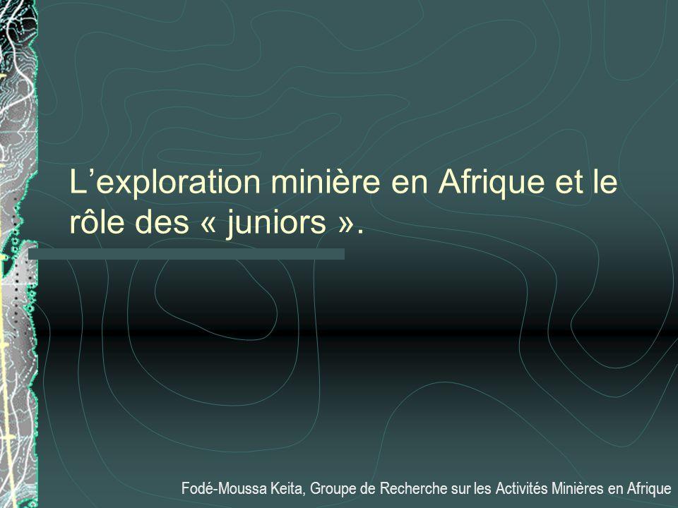 Lexploration minière en Afrique et le rôle des « juniors ».