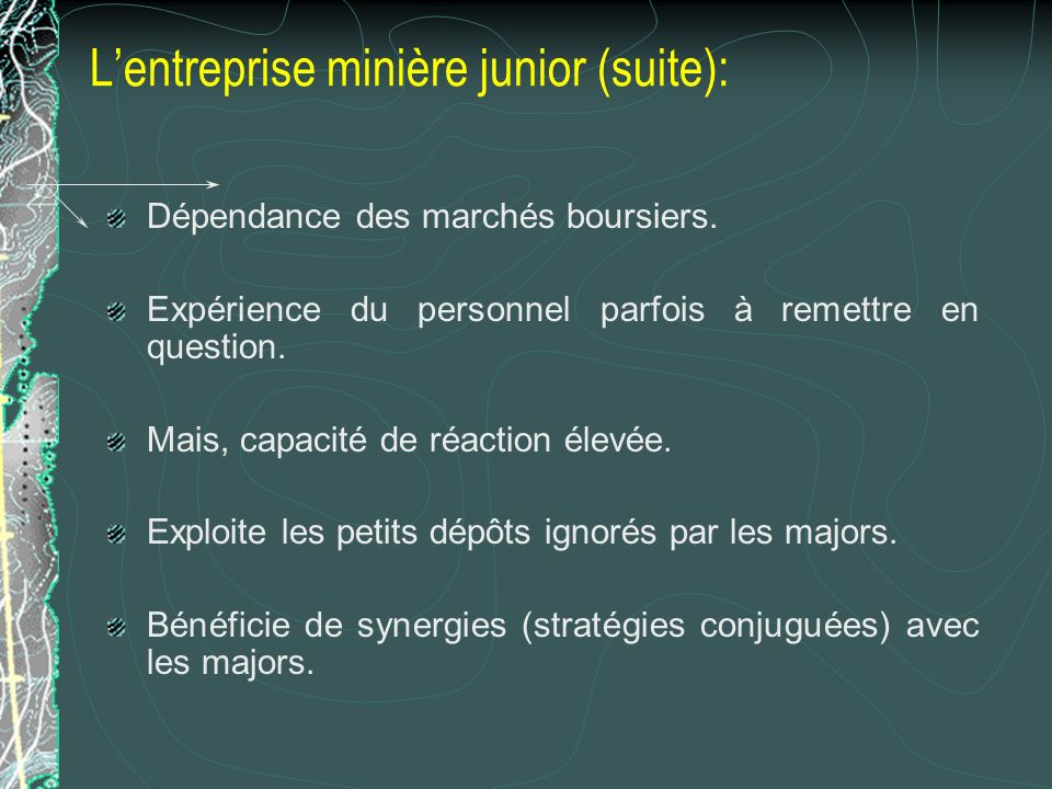Lentreprise minière junior (suite): Dépendance des marchés boursiers.