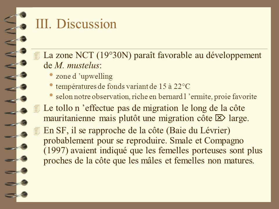 III. Discussion 4 La zone NCT (19°30N) paraît favorable au développement de M.