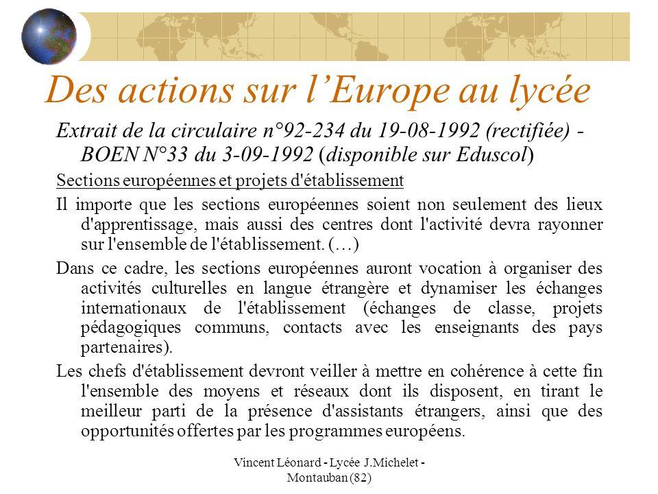 Vincent Léonard - Lycée J.Michelet - Montauban (82) Des actions sur lEurope au lycée Extrait de la circulaire n°92-234 du 19-08-1992 (rectifiée) - BOE