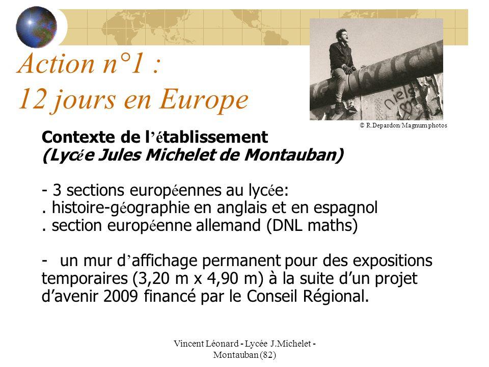 Vincent Léonard - Lycée J.Michelet - Montauban (82) Action n°1 : 12 jours en Europe Contexte de l é tablissement (Lyc é e Jules Michelet de Montauban)