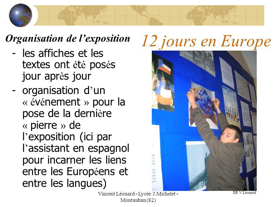 Vincent Léonard - Lycée J.Michelet - Montauban (82) 12 jours en Europe -les affiches et les textes ont é t é pos é s jour apr è s jour -organisation d