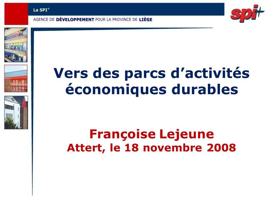 Vers des parcs dactivités économiques durables Françoise Lejeune Attert, le 18 novembre 2008