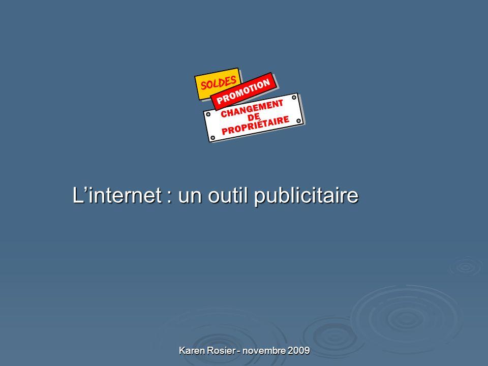 Karen Rosier - novembre 2009 Linternet : un outil publicitaire