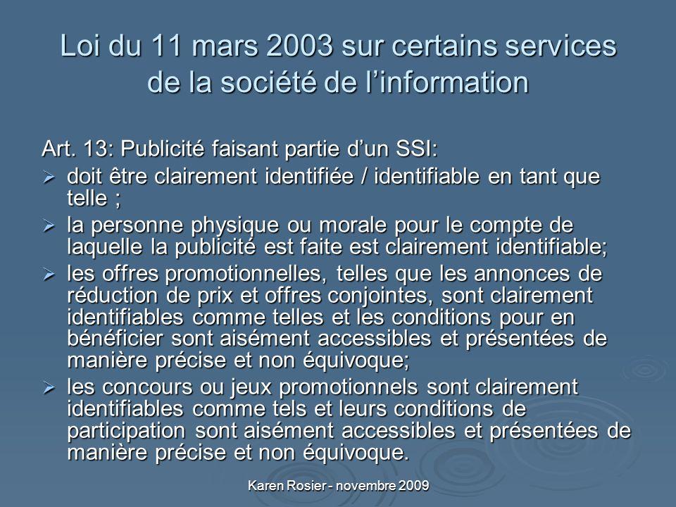 Karen Rosier - novembre 2009 Loi du 11 mars 2003 sur certains services de la société de linformation Art.
