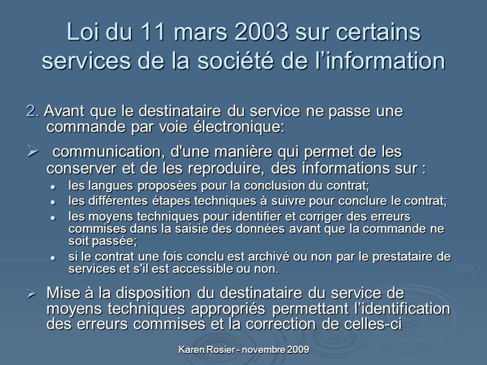 Karen Rosier - novembre 2009 Loi du 11 mars 2003 sur certains services de la société de linformation 2.
