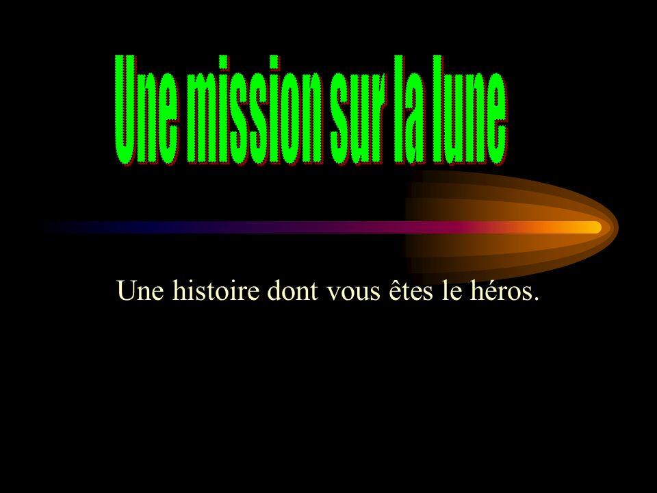 Une histoire dont vous êtes le héros.