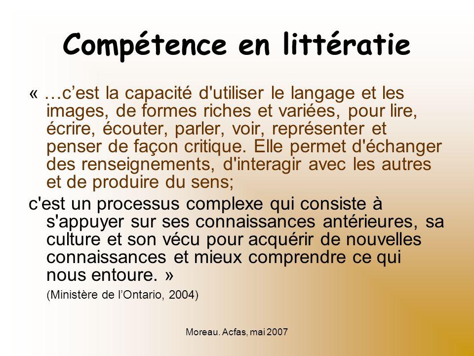 Compétence en littératie « …cest la capacité d utiliser le langage et les images, de formes riches et variées, pour lire, écrire, écouter, parler, voir, représenter et penser de façon critique.