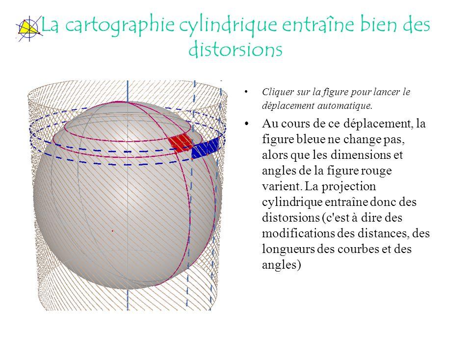 La cartographie cylindrique entraîne bien des distorsions Cliquer sur la figure pour lancer le déplacement automatique. Au cours de ce déplacement, la