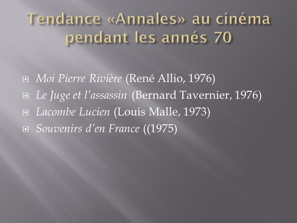 Moi Pierre Rivière (René Allio, 1976) Le Juge et lassassin (Bernard Tavernier, 1976) Lacombe Lucien (Louis Malle, 1973) Souvenirs den France ((1975)