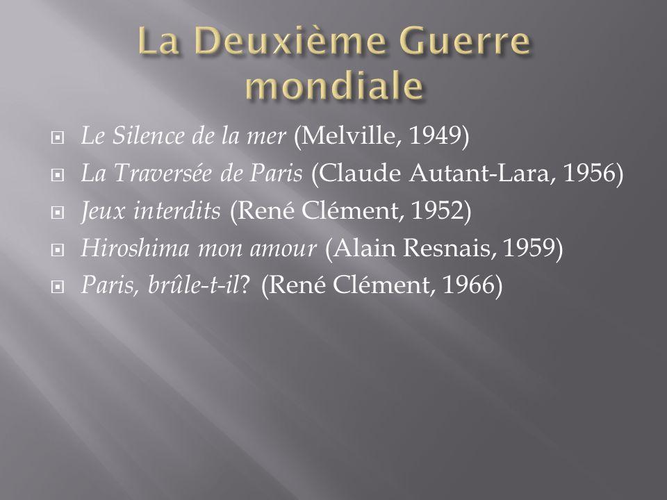Le Silence de la mer (Melville, 1949) La Traversée de Paris (Claude Autant-Lara, 1956) Jeux interdits (René Clément, 1952) Hiroshima mon amour (Alain
