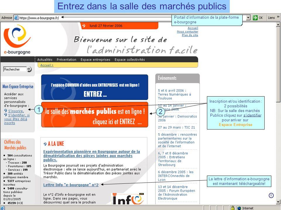 Inscrivez-vous Vous accédez à la salle régionale des marchés publics de Bourgogne via ladresse web suivante: https://www.marches.e-bourgogne.fr Un site https garantit confidentialité et sécurisation des données, il est symbolisé par un cadenas en bas de la page à droite En cliquant ici, vous accédez au(x) certificat(s) électronique(s) installé sur votre ordinateur 2