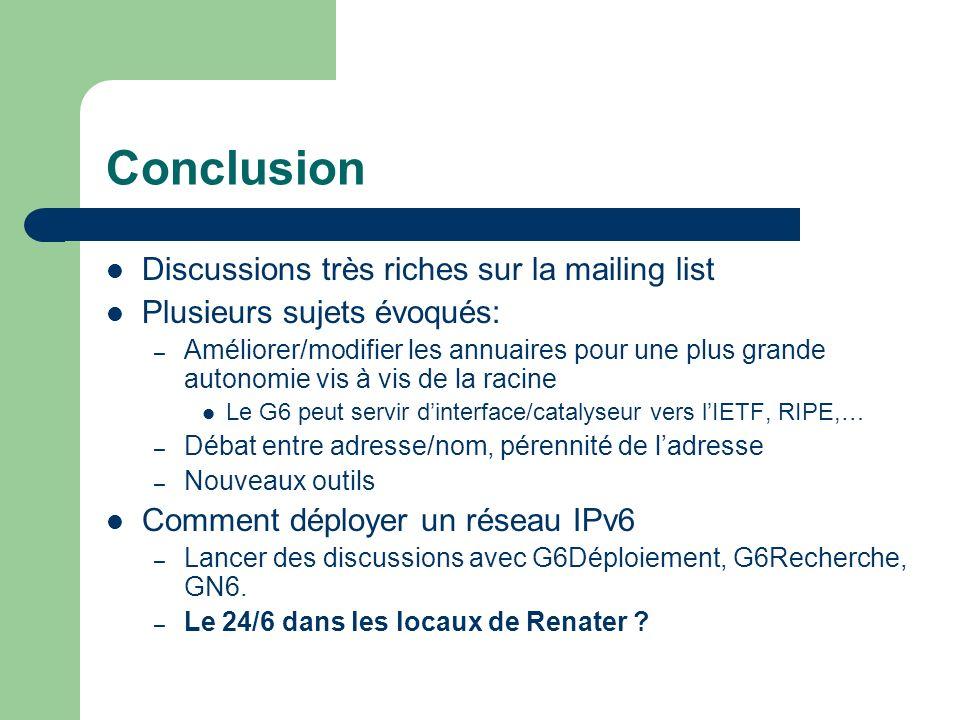 Conclusion Discussions très riches sur la mailing list Plusieurs sujets évoqués: – Améliorer/modifier les annuaires pour une plus grande autonomie vis