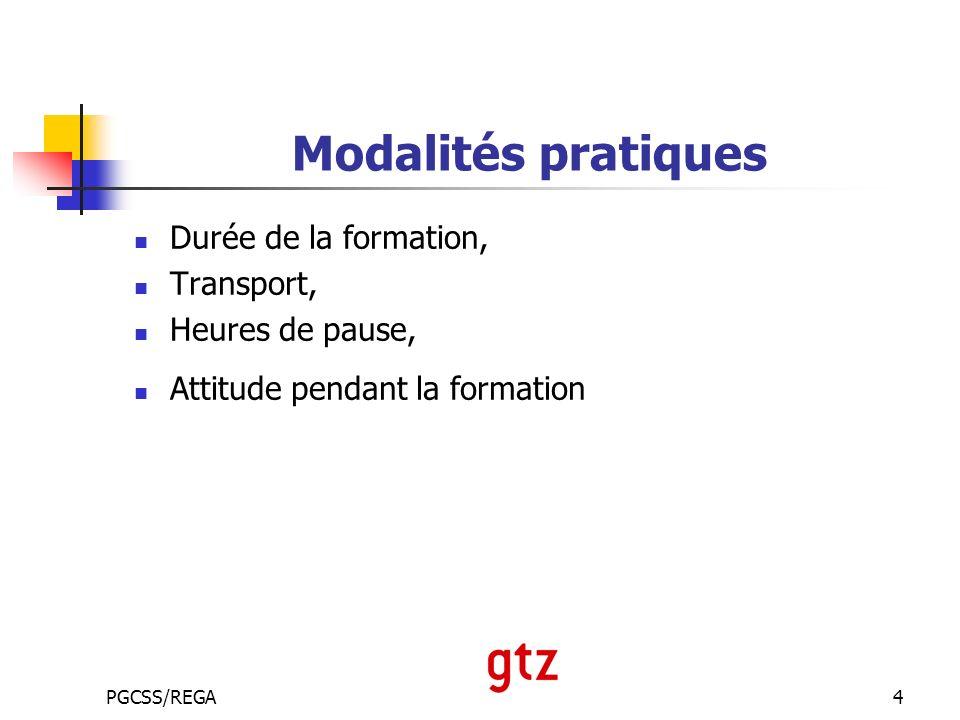 PGCSS/REGA4 Modalités pratiques Durée de la formation, Transport, Heures de pause, Attitude pendant la formation
