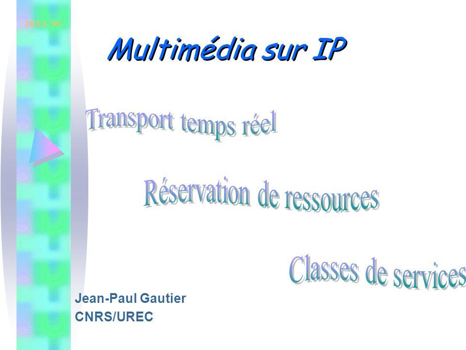JRES 99 Multicast 2 Le transport temps réel –RFC 1889, janvier 1996 RTP Real-time Transport Protocol RTCPReal-time Transport Control Protocol –Des profils : RFC 1890, 1899, format de données pour les différents types de flux –plusieurs RFC en fonction des flux La réservation de ressources –RSVP Resource ReSerVation Protocol RFC 2205, septembre 1997 Classes de services,prioritisation des flux –DiffServ RFC 2474, 2475 décembre 1998 Multimedia les protocoles de bases