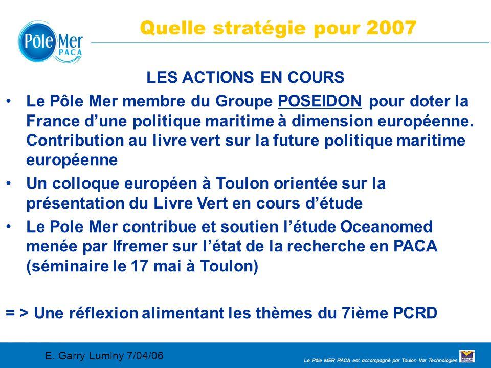 Conseil Régional 2005 02 11 Connaissance, maîtrise et sécurité de l environnement marin et des systèmes navals 11 LE PÔLE MER Quelle stratégie pour 2007 LES ACTIONS EN COURS Le Pôle Mer membre du Groupe POSEIDON pour doter la France dune politique maritime à dimension européenne.