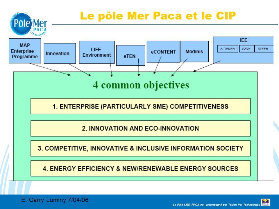 Conseil Régional 2005 02 11 Connaissance, maîtrise et sécurité de l environnement marin et des systèmes navals 14 LE PÔLE MER Le pôle Mer Paca et le CIP E.