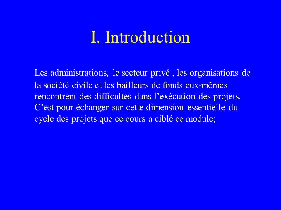 I. Introduction Les administrations, le secteur privé, les organisations de la société civile et les bailleurs de fonds eux-mêmes rencontrent des diff
