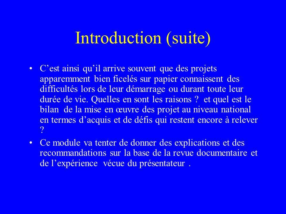 Introduction (suite) Cest ainsi quil arrive souvent que des projets apparemment bien ficelés sur papier connaissent des difficultés lors de leur démar