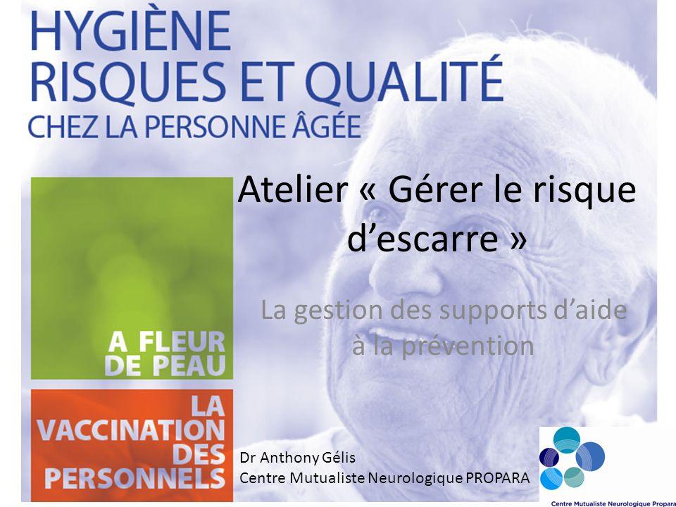 Atelier « Gérer le risque descarre » La gestion des supports daide à la prévention Dr Anthony Gélis Centre Mutualiste Neurologique PROPARA