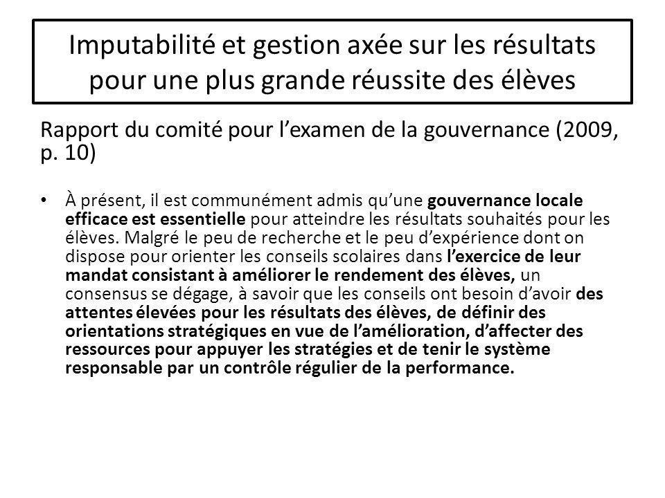 Imputabilité et gestion axée sur les résultats pour une plus grande réussite des élèves Rapport du comité pour lexamen de la gouvernance (2009, p.
