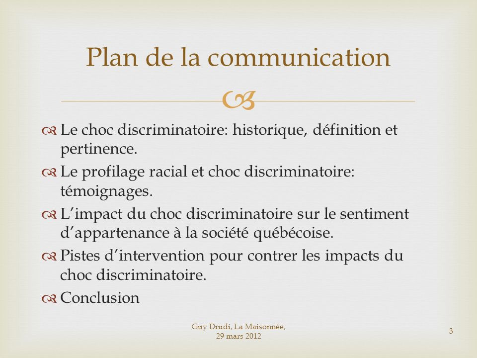 Le choc discriminatoire: historique, définition et pertinence. Le profilage racial et choc discriminatoire: témoignages. Limpact du choc discriminatoi