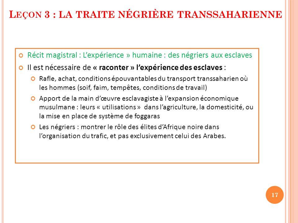 Récit magistral : Lexpérience » humaine : des négriers aux esclaves Il est nécessaire de « raconter » lexpérience des esclaves : Rafle, achat, conditi