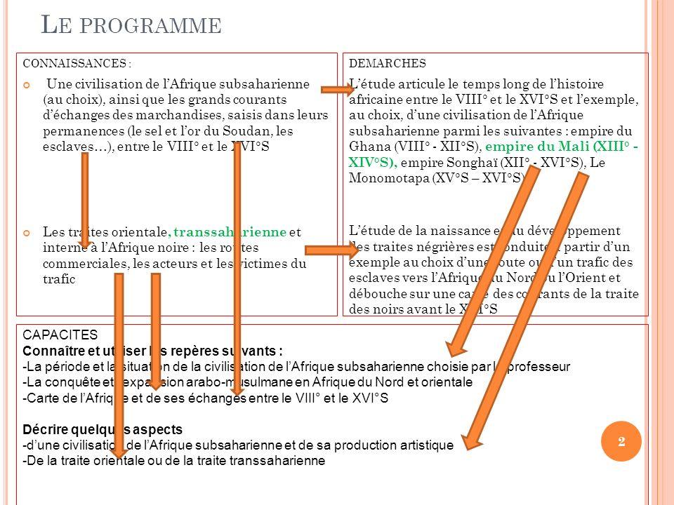 L E PROGRAMME CONNAISSANCES : Une civilisation de lAfrique subsaharienne (au choix), ainsi que les grands courants déchanges des marchandises, saisis