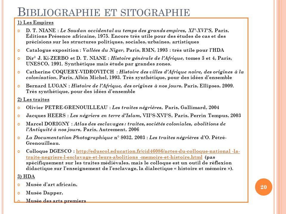 B IBLIOGRAPHIE ET SITOGRAPHIE 1) Les Empires D. T. NIANE : Le Soudan occidental au temps des grands empires, XI°-XVI°S, Paris, Éditions Présence afric