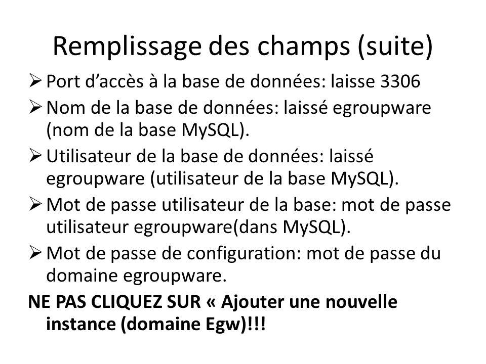 Remplissage des champs (suite) Port daccès à la base de données: laisse 3306 Nom de la base de données: laissé egroupware (nom de la base MySQL). Util