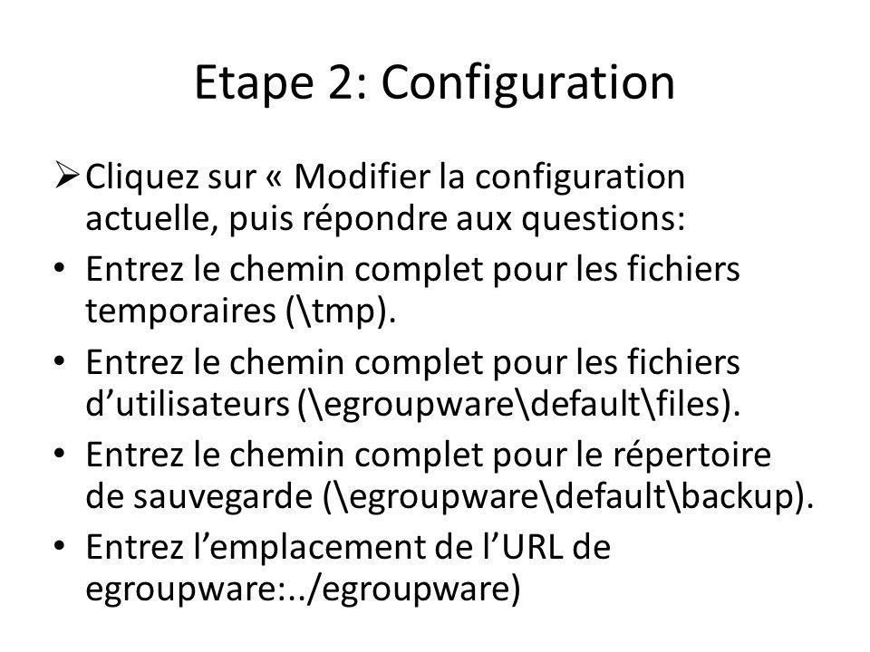 Etape 2: Configuration Cliquez sur « Modifier la configuration actuelle, puis répondre aux questions: Entrez le chemin complet pour les fichiers tempo