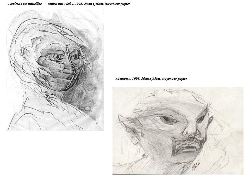 « anima avec muselière - anima muzzled », 1998, 28cm x 40cm, crayon sur papier « demon », 1998, 20cm x 15cm, crayon sur papier
