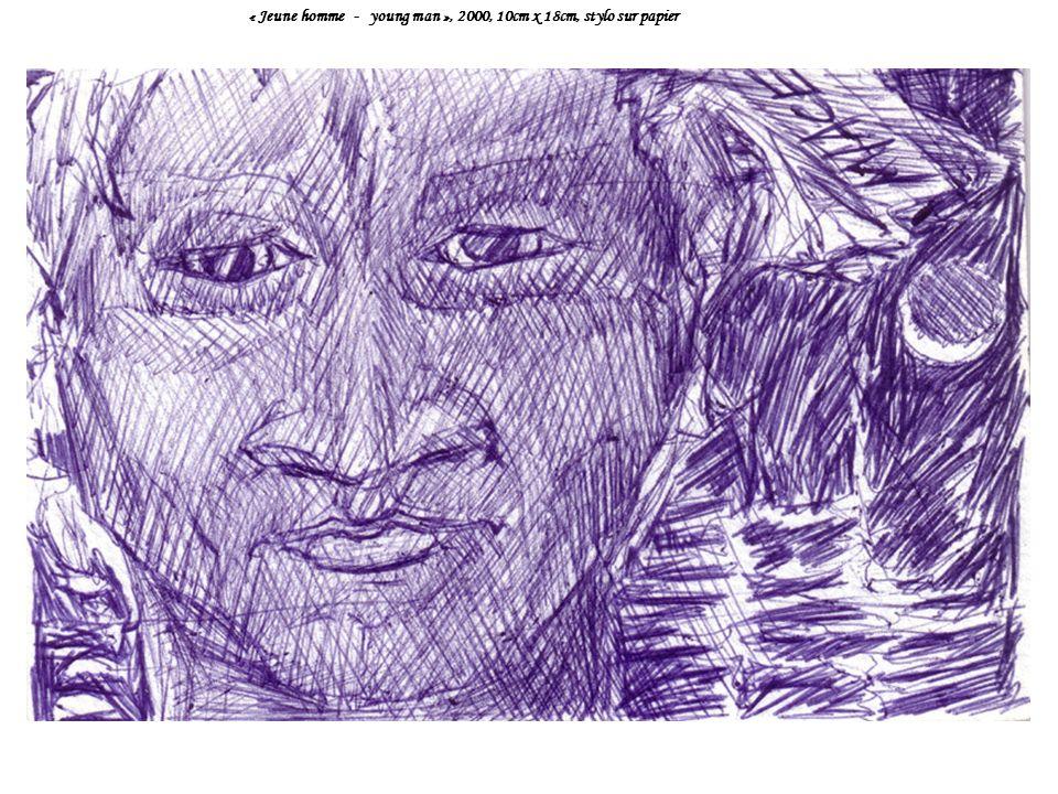 « Jeune homme - young man », 2000, 10cm x 18cm, stylo sur papier