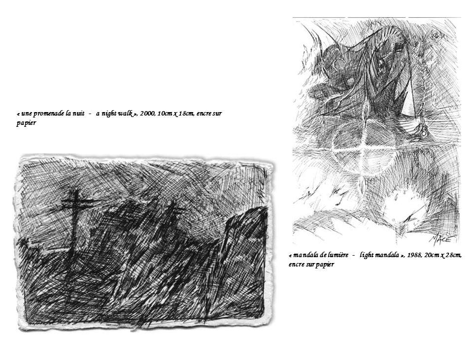 « une promenade la nuit - a night walk », 2000, 10cm x 18cm, encre sur papier « mandala de lumière - light mandala », 1988, 20cm x 28cm, encre sur papier