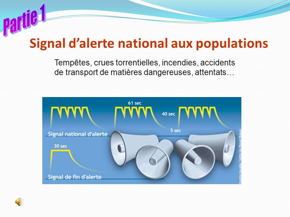 Signal dalerte national aux populations Tempêtes, crues torrentielles, incendies, accidents de transport de matières dangereuses, attentats…