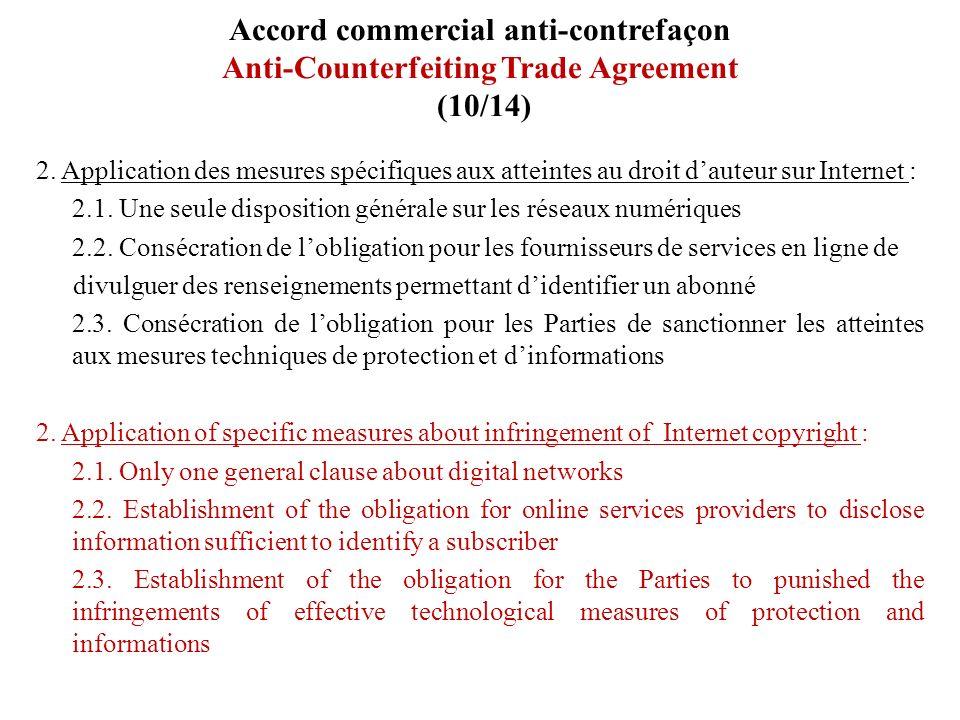 Accord commercial anti-contrefaçon Anti-Counterfeiting Trade Agreement (10/14) 2. Application des mesures spécifiques aux atteintes au droit dauteur s
