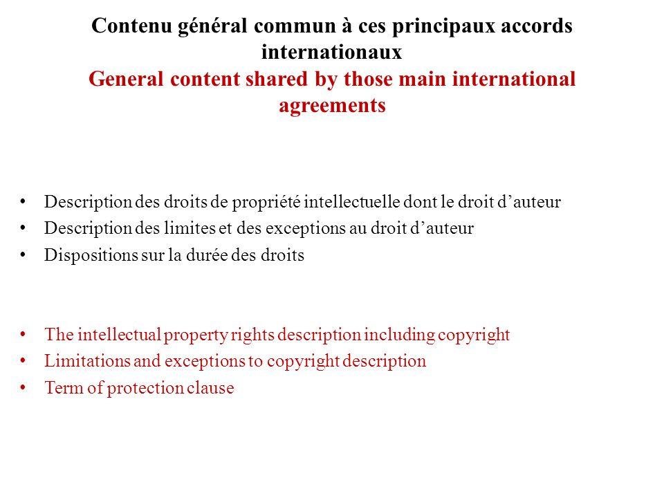 Contenu général commun à ces principaux accords internationaux General content shared by those main international agreements Description des droits de