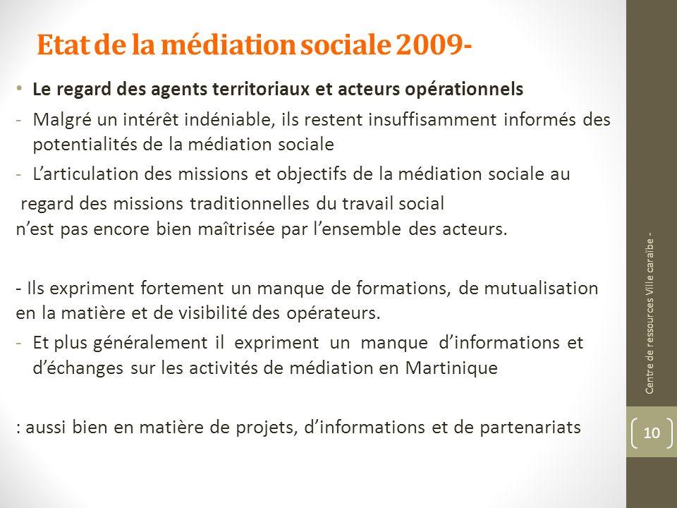 Etat de la médiation sociale 2009- Le regard des agents territoriaux et acteurs opérationnels -Malgré un intérêt indéniable, ils restent insuffisammen