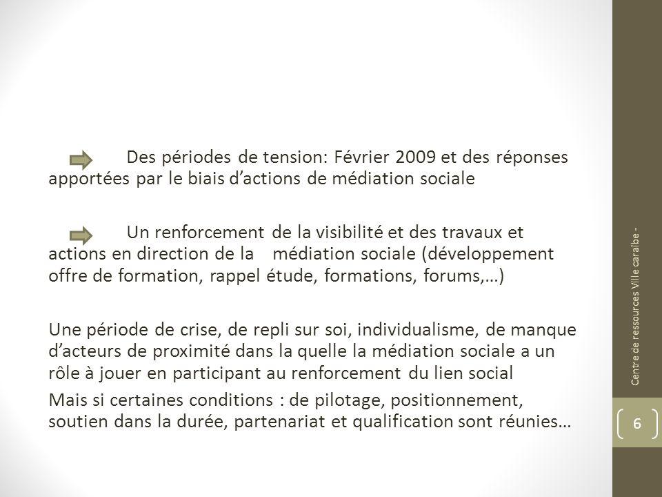 Des périodes de tension: Février 2009 et des réponses apportées par le biais dactions de médiation sociale Un renforcement de la visibilité et des tra