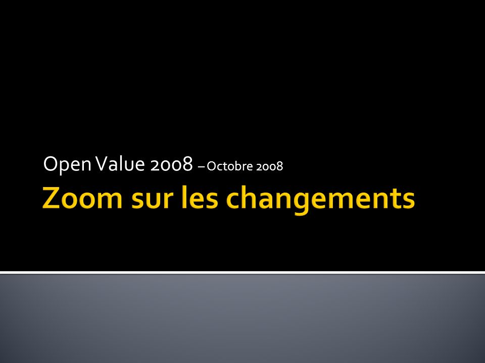 La mise à jour du programme Open Value 2008 à partir du 1 er Octobre 2008 portant sur Open Value et Open Value Souscription, cette mise à jour offre davantage de souplesse au client et intègre des bénéfices supplémentaires : Option plateforme personnalisable Plus de produits Plus de bénéfices Software Assurance Contrat multilingue