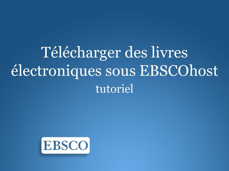 Bienvenue dans le tutoriel dédié aux livres électroniques sous EBSCOhost.