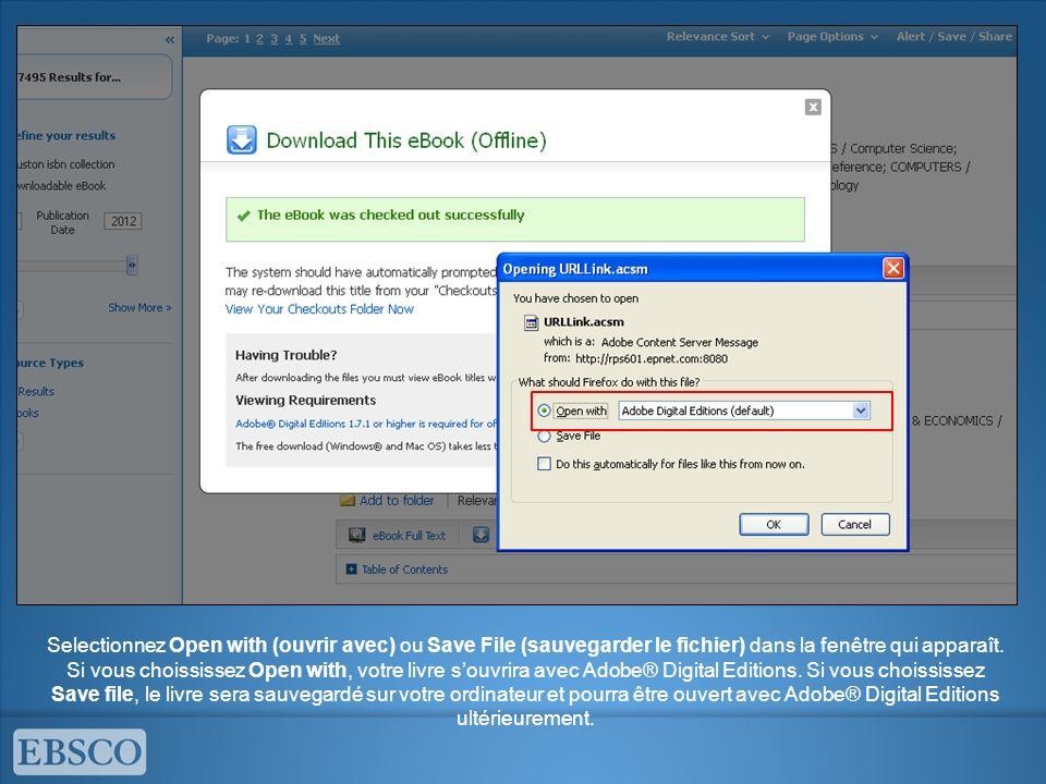 Selectionnez Open with (ouvrir avec) ou Save File (sauvegarder le fichier) dans la fenêtre qui apparaît.
