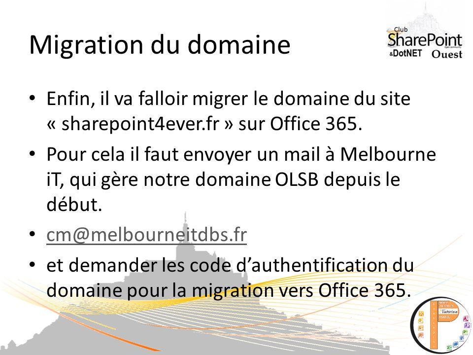 Migration du domaine Enfin, il va falloir migrer le domaine du site « sharepoint4ever.fr » sur Office 365.