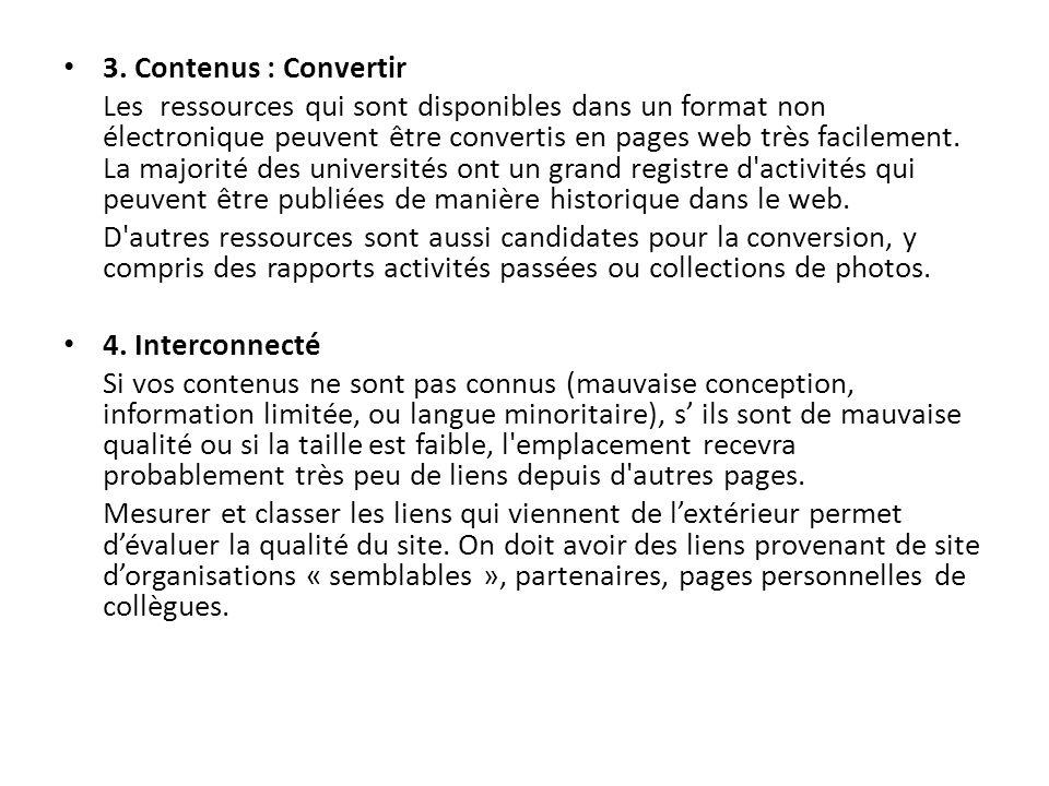 3. Contenus : Convertir Les ressources qui sont disponibles dans un format non électronique peuvent être convertis en pages web très facilement. La ma